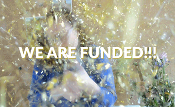 WE ARE FUNDED!!!